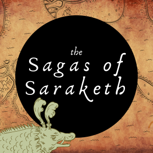 The Sagas of Saraketh