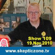 The Skeptic Zone #109 - 19.Nov.2010