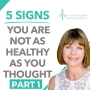 Artwork for Podcast 10 - 5 Signs You Are Not As Healthy As You Thought Part 1 | Principles of Good Health Series 3