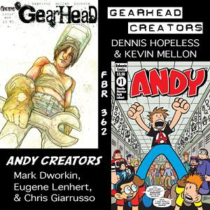 Fanboy Radio #362 - Small Press Greats: 'Andy' & 'Gearhead'