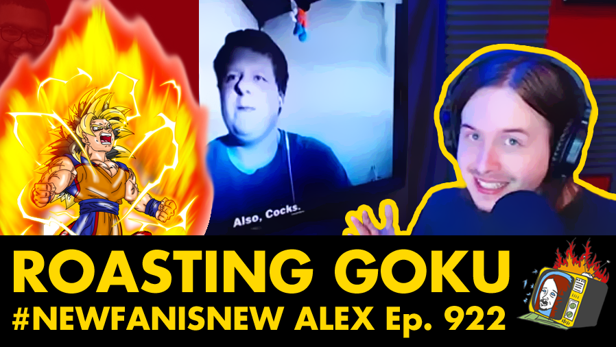 #NewFanIsNew Alex - Ep. 922 (GOKU, DRAGON BALL Z, STAR WARS, WTF)