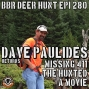 Artwork for 280 Dave Paulides - Missing 411 The Hunted - Missing Hunters, the Unexplained - The Movie