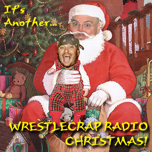 WrestleCrap Radio December 20, 2009