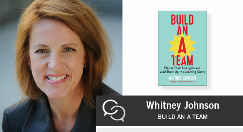 "Build an ""A"" Team with Whitney Johnson - Blanchard Leaderchat Podcast"