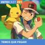 Artwork for UNITEDcast #491 - Temos que Pegar! (Pokémon)