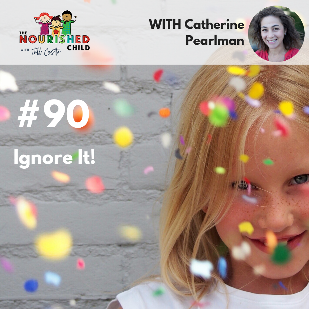 TNC 090: Ignore It! With Catherine Pearlman