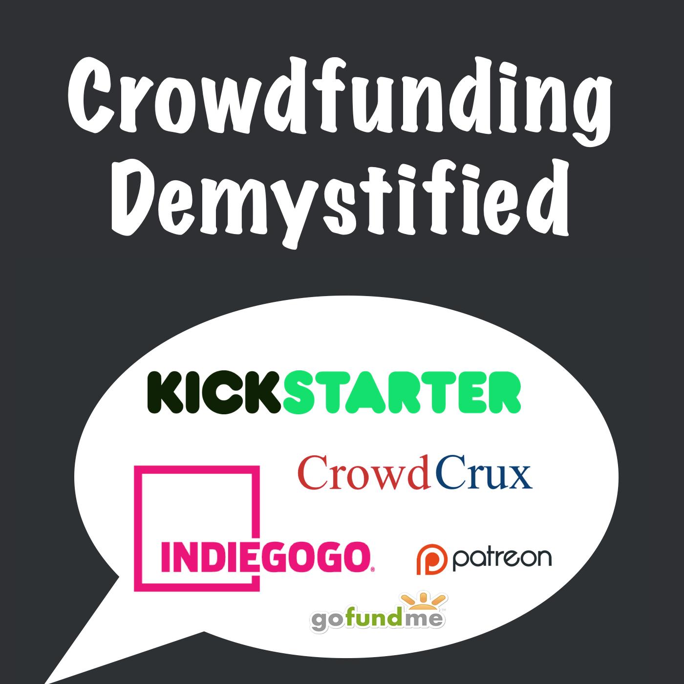 Crowdfunding: Kickstarter, Indiegogo, and Ecommerce with CrowdCrux   Crowdfunding Demystified show art