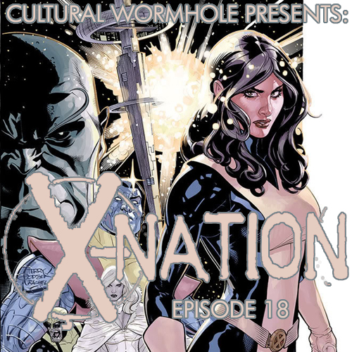 Cultural Wormhole Presents: X-Nation Episode 18