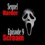 Artwork for Sequel Harder Episode 9  Scream