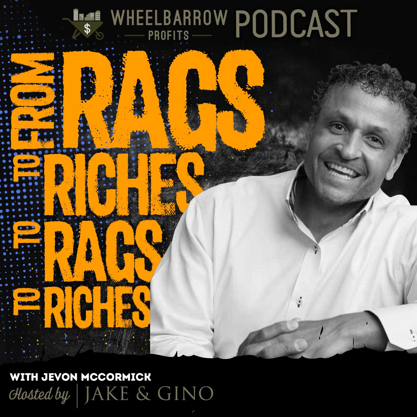 WBP - From Rags to Riches to Rags to Riches with JeVon McCormick