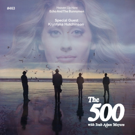 463 - Echo & The Bunnymen - Heaven Up Here - Krystyna Hutchinson