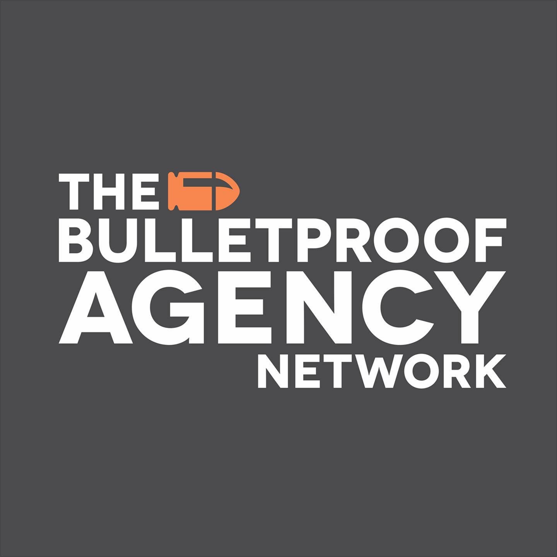 Bulletproof Agency Network Podcast show art