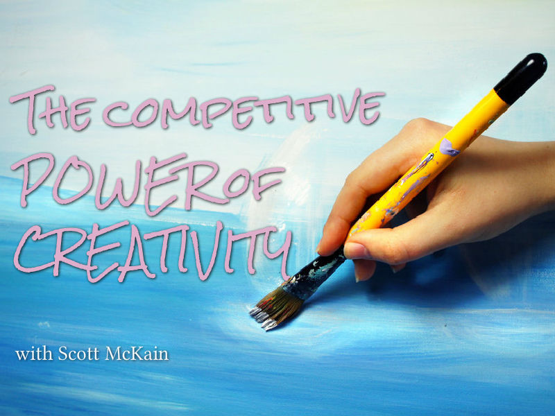 """The POWER of Creativity"" with Scott McKain"