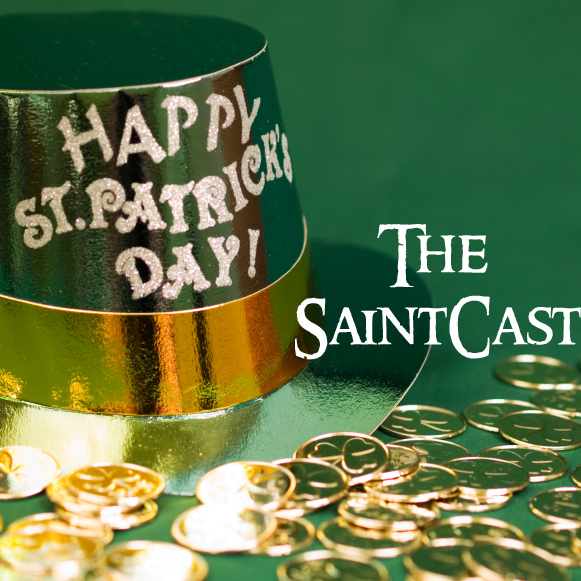 SaintCast Episode #46, St. Patrick, Visions, Snakes, Clover, and Cabbage, St. Jeopardy, audio feedback 312.235.2278