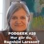 Artwork for #26 Hur gör du, Ragnhild Larsson?