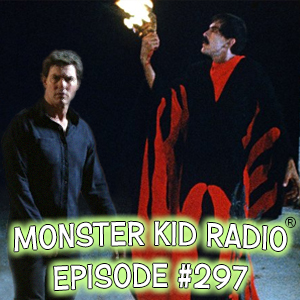Monster Kid Radio #297 - Manos and The Mummy