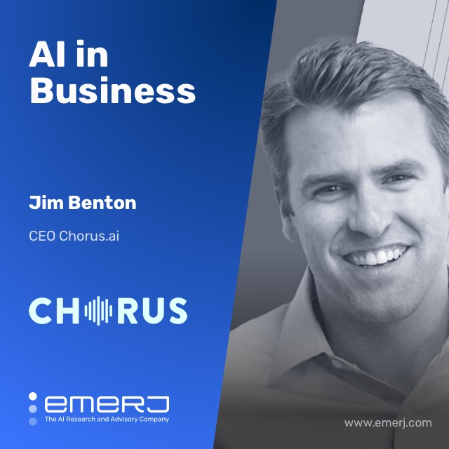 Getting Enterprises to Adopt an AI Solution - with Jim Benton of Chorus.AI