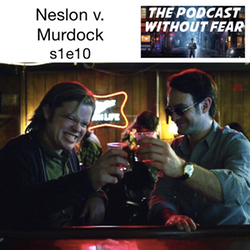 s1e10 Nelson v Murdock- Podcast Without Fear: The Daredevil Podcast