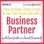 Artwork for Keeping Things Fresh in Your Side Hustle and with a Business Partner with Lisa Walker and Janell Scannell