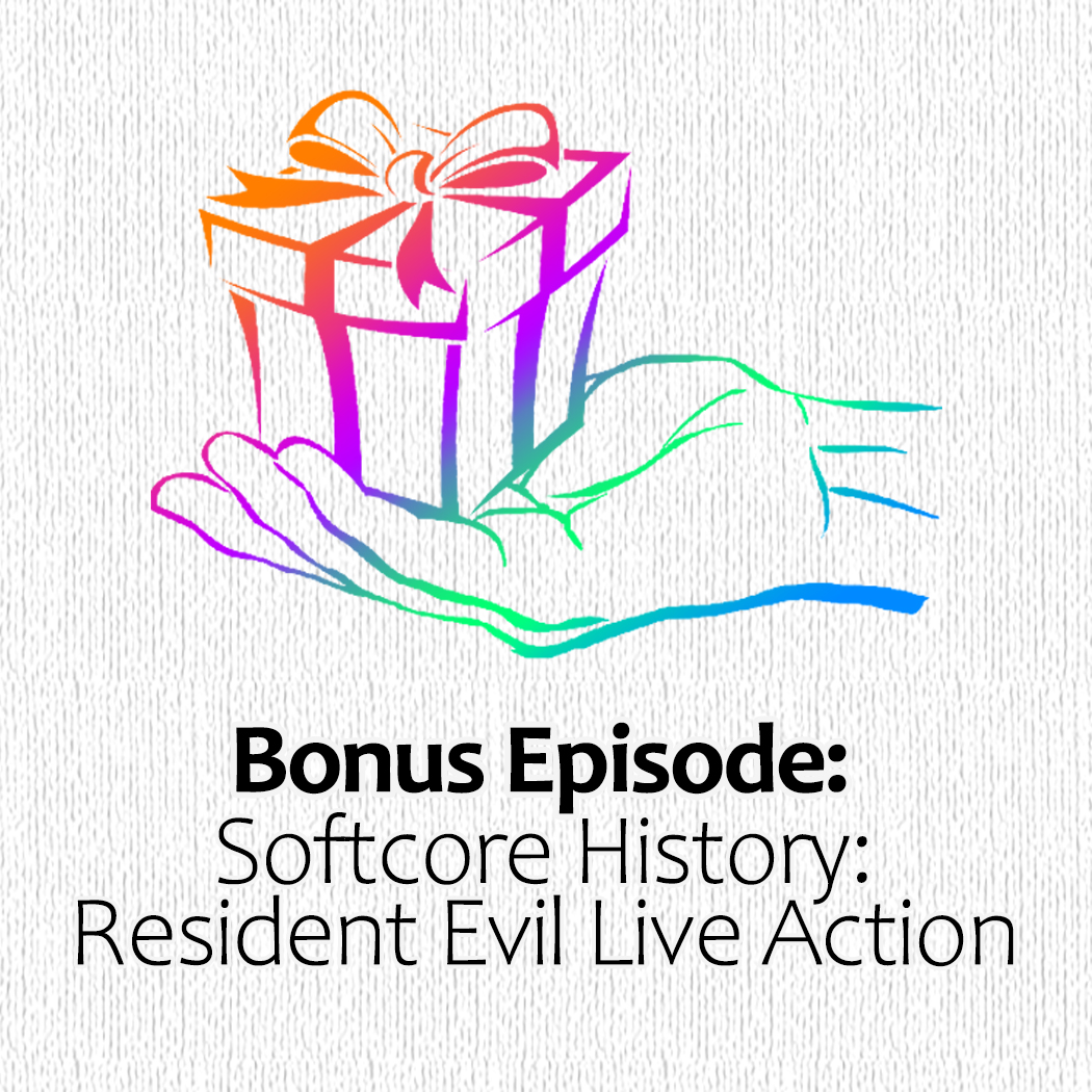 BONUS - Softcore History: Resident Evil Live Action