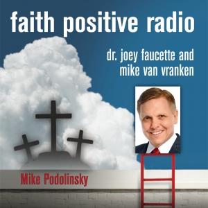 Faith Positive Radio: Michael Podolinsky