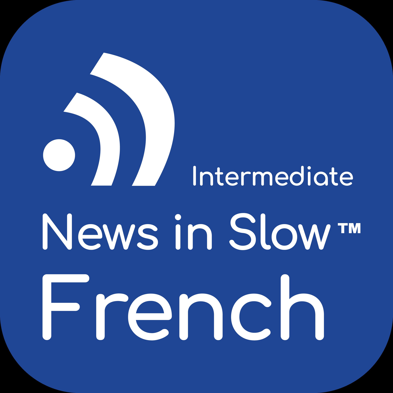 News in Slow French #507- Intermediate French Weekly Program