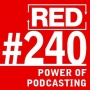 Artwork for RED 240: How To Get More Podcast Listeners
