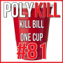 Artwork for Episode 81: Kill Bill, One Cup