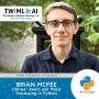 Artwork for Librosa: Audio and Music Processing in Python with Brian McFee - TWiML Talk #263