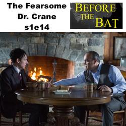 s1e14 The Fearsome Dr. Crane