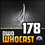 DWO WhoCast - #178 - Doctor Who Podcast