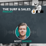 Artwork for Surf and Sales S1E28 - From Rock Bottom to Rocketship with Scott Barker of Outreach.io