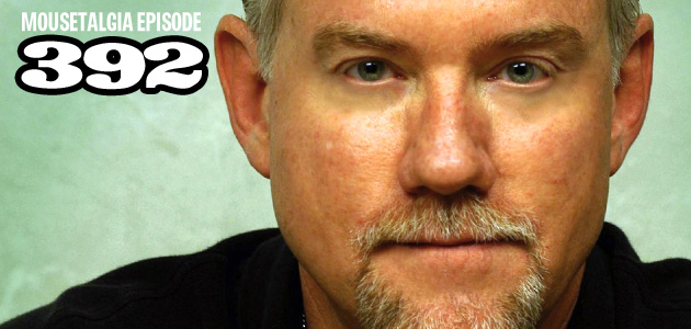 Mousetalgia Episode 392: Composer John Debney; DCA's Food & Wine Festival