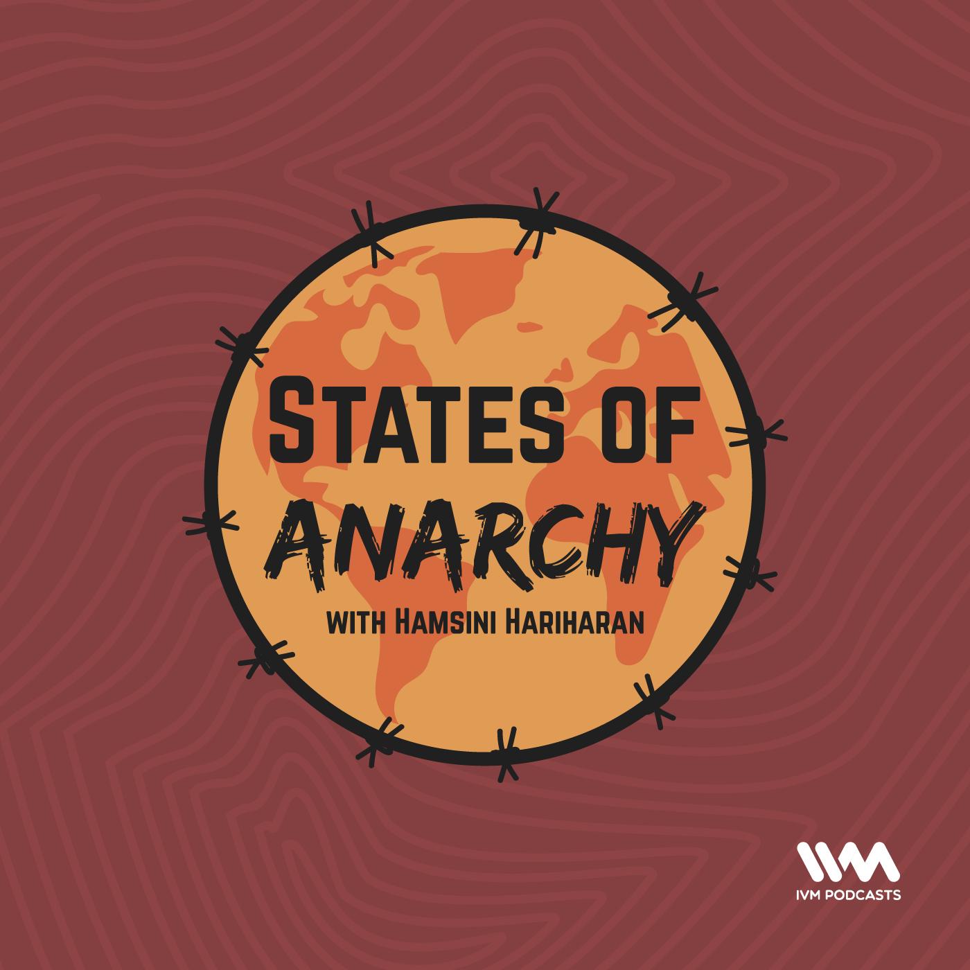 Ep. 00: Introducing States of Anarchy with Hamsini Hariharan