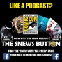 Artwork for The SNEWS Button - July 24th 2018 - SDCC, DC, VENOM, FANTASTIC BEASTS, GODZILLA, Spiderman, Marvel, DC, Podcast, Comic, Book, Movie, TV Pop Culture, News, Reviews, Re-Release