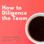 Artwork for Startup Funding Espresso--How to Diligence the Team