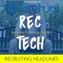 Artwork for Recruiting Headlines from Rainmaker, DigiMe, AllyO, BetterWorks, Beamery