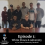 Artwork for Episode 1: White Shoes and Adversity with La Sierra University Baseball