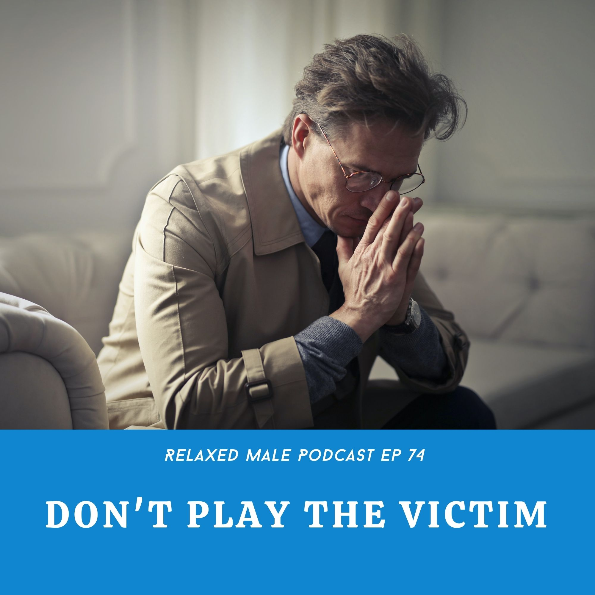 Playing The Victim Means You're Playing to Lose