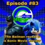 Artwork for Ep #83: The Batman Revealed and a Sonic Movie Non-Spoiler Review!