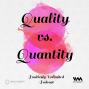 Artwork for Ep. 44: Quality vs. Quantity