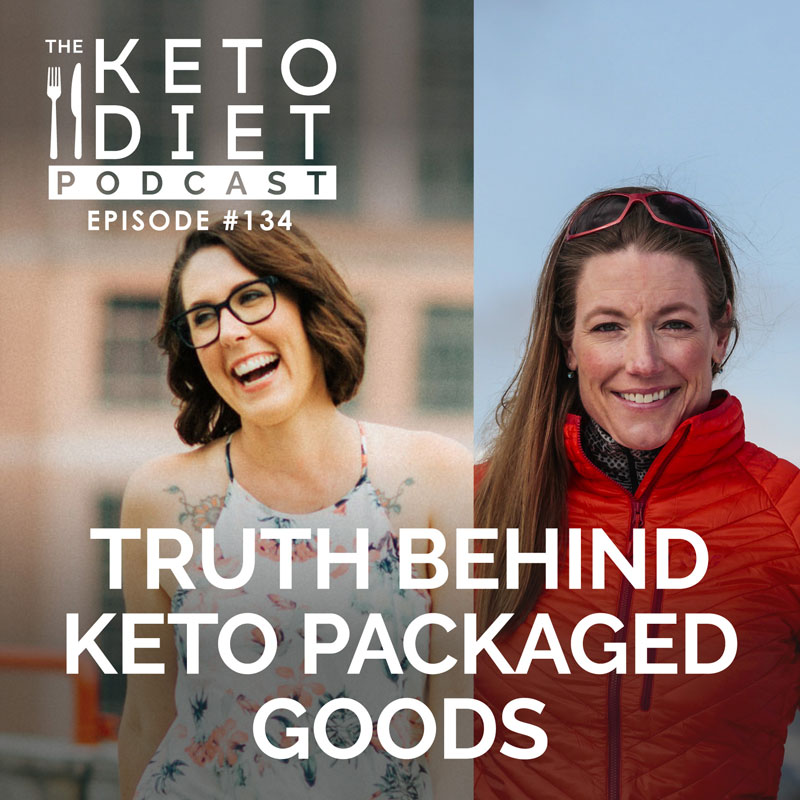 #134 Truth Behind Keto Packaged Goods with Melissa Lorton