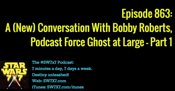 863: A (New) Conversation With Bobby Roberts, Part 1
