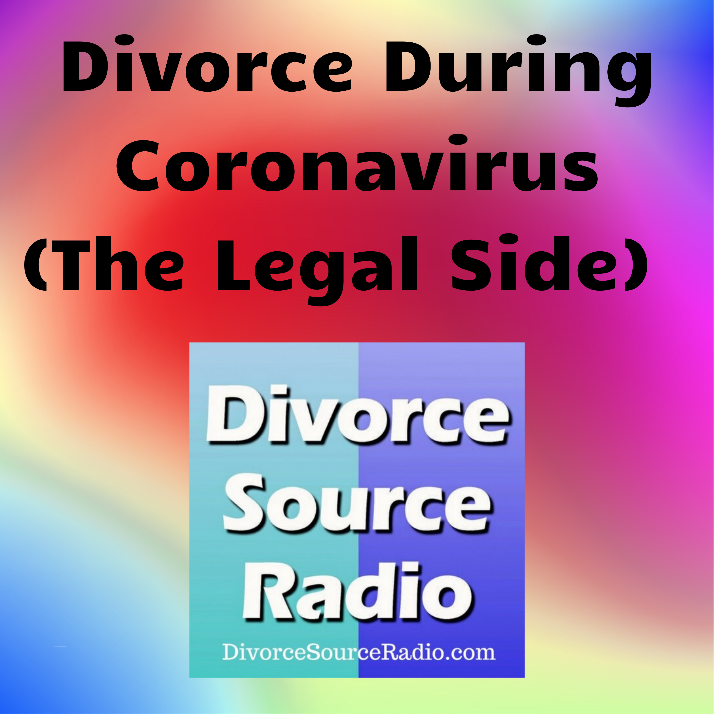 Divorce Source Radio - Divorce During Coronavirus