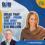 Artwork for 119. Ideas that Last - From One Aha! Moment to $10 Million