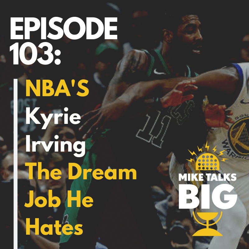 NBA's Kyrie Irving - The Dream Job He Hates! show art