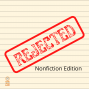 Artwork for 085 Rejected! Book Ideas Nonfiction Editors Don't Want to See