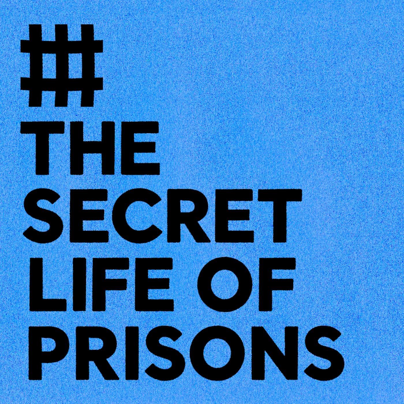 The Secret Life of Prisons podcast show art