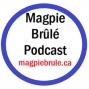 Artwork for Magpie Brûlé - Season 3 Episode 1