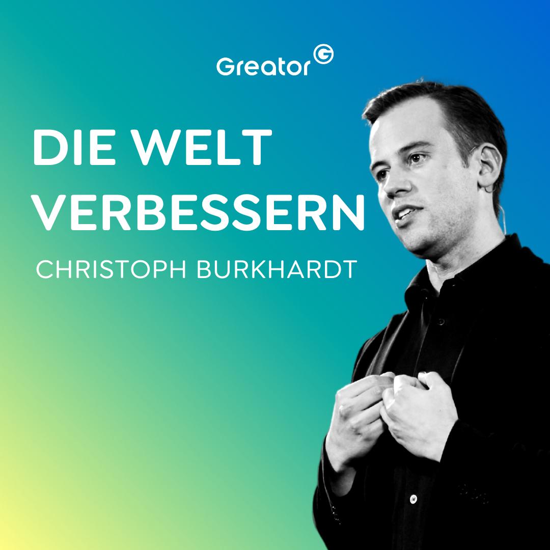 #697 Diese Technologien werden die Welt besser machen // Christoph Burkhardt